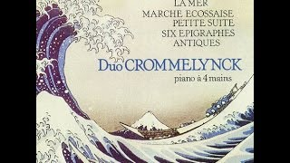 Duo Crommelynck - Claude Debussy (1862-1918): La Mer / Piano Four Hands