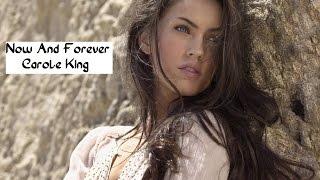Now And Forever - Carole King (tradução) HD