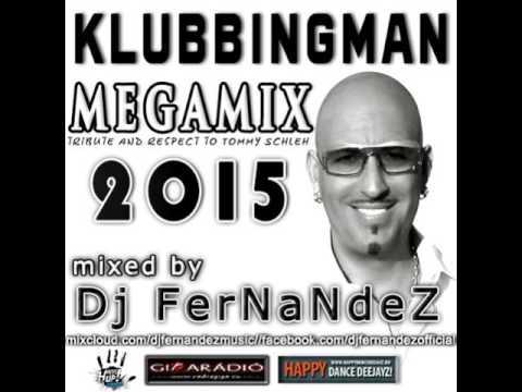 Klubbingman Megamix 2015 mixed by Dj FerNaNdeZ