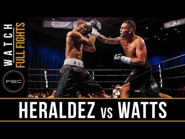 Heraldez vs Watts FULL FIGHT: August 3, 2018