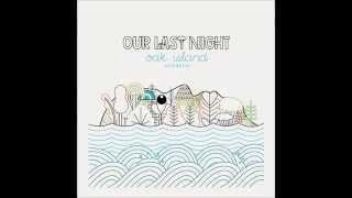 Our Last Night- Dark Storms ACOUSTIC (Lyrics)