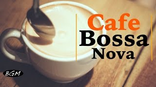 Relaxing Bossa Nova Instrumental Music - Cafe Music For Relax,Study,Work - Background Music