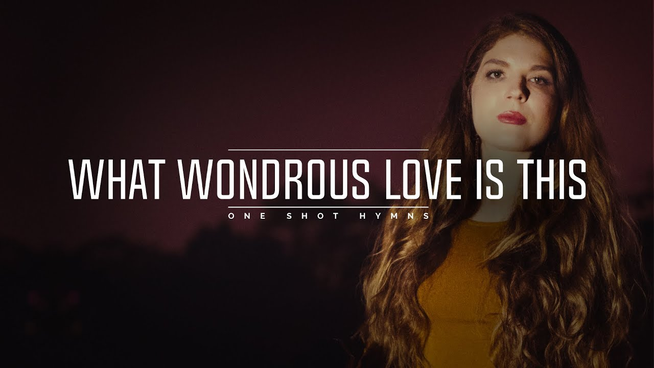 What Wondrous Love Is This Lyrics Youtube