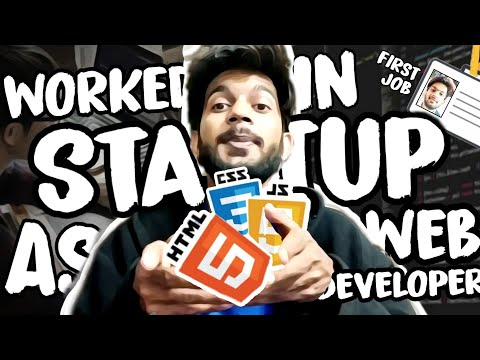 I Worked In Startup As Web Developer - My Experience Of Startup - What Web Developer Do In Startup