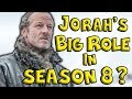 Jorah Mormont's Major Role In Season 8! (Game of Thrones)