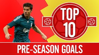 Liverpool's Top 10 Pre-Season Goals