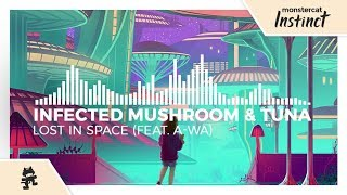 Infected Mushroom & Tuna - Lost In Space (feat. A-Wa) [Monstercat Release]