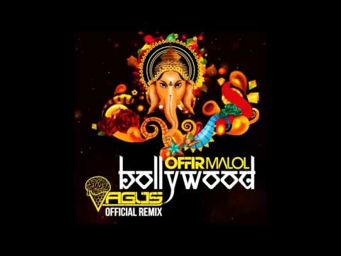 Offir Malol - Bollywood (VAGUS Official Remix)
