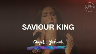 Saviour King - Hillsong Chapel