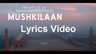 Download Hindi Video Songs - Mushkilaan Song Lyrics | Waqar EX Ft.Rahat Fateh Ali Khan | Latest Punjabi Song 2017