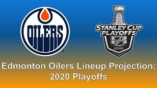 Edmonton Oilers Lineup Projection 2020 Playoffs Youtube