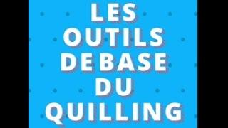 [Tuto ARTS PLASTIQUES] Les 5 outils de base du quilling [Français]