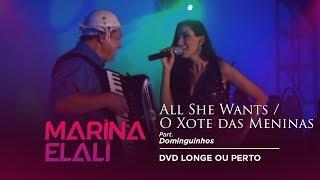 Marina Elali - All She Wants / O Xote das Meninas [Part. Dominguinhos] (Ao Vivo)
