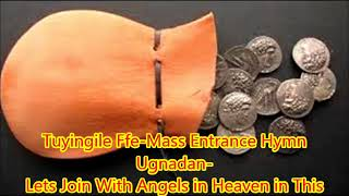 Tuyingire Nesanyu, Lets join with the angels in Heaven in this Eucharistic Celebration,Catholic Ugan