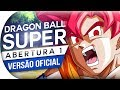 Download DRAGON BALL SUPER - ABERTURA 1 | LETRA OFICIAL - DBS OPENING 1 (OP 1 EM PORTUGUÊS)