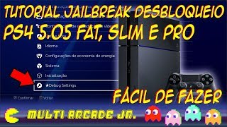 TUTORIAL Desbloqueio Jailbreak no PS4 FAT, SLIM e PRO 5.05 Fácil