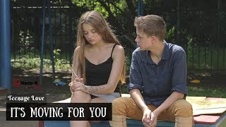 It's Moving For You - Teenage Love (14+ First Love)
