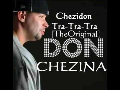 Tra Tra Tra Chezidon - Don Chezina Original Music