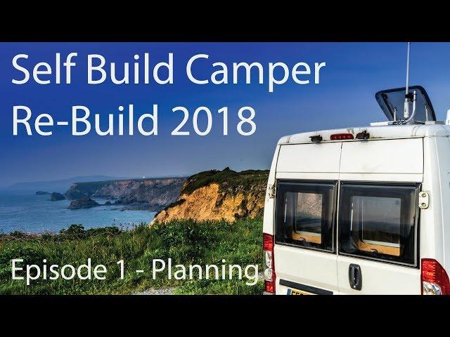 SelfBuild 2018 Re-Build - Episode 1 - Planning