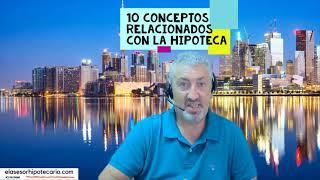 10 conceptos relacionados con la hipoteca