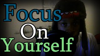 focus on yourself take your time