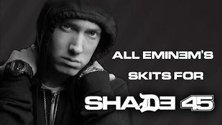 All Eminem's Skits for Shade 45