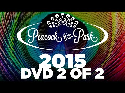 Peacock In The Park 2015 Official HD DVD: Part 2 of 2