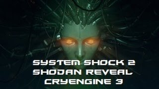 System Shock 2 Remake (SHODAN Reveal) - CryEngine 3