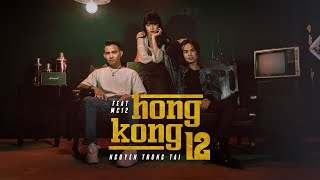 HONGKONG 12 - NGUYỄN TRỌNG TÀI ft. MC 12 | OFFICIAL MUSIC VIDEO