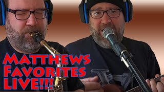 Matthews Favorites LIVE Acoustic Guitar Ukulele Alto & Tenor Sax Vocals see Description