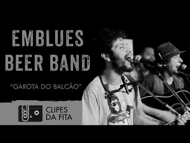 Emblues Beer Band - Garota do Balcão