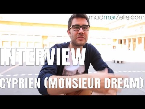 Cyprien (Monsieur Dream), l'interview