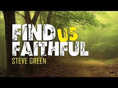 Find us Faithful - Steve Green (With Lyrics)