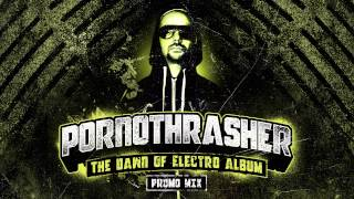 PORNOTHRASHER - The Dawn Of Electro Album Promo Mix