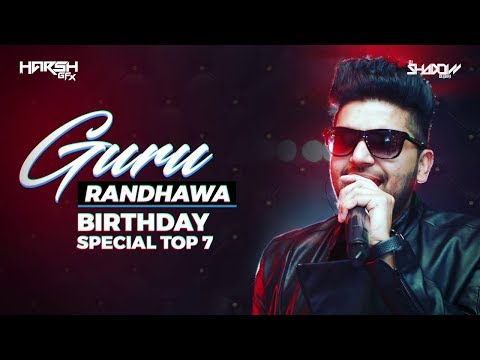 Guru Randhawa Birthday Special TOP 07 | DJ Shadow Dubai Remixes | Audio Jukebox
