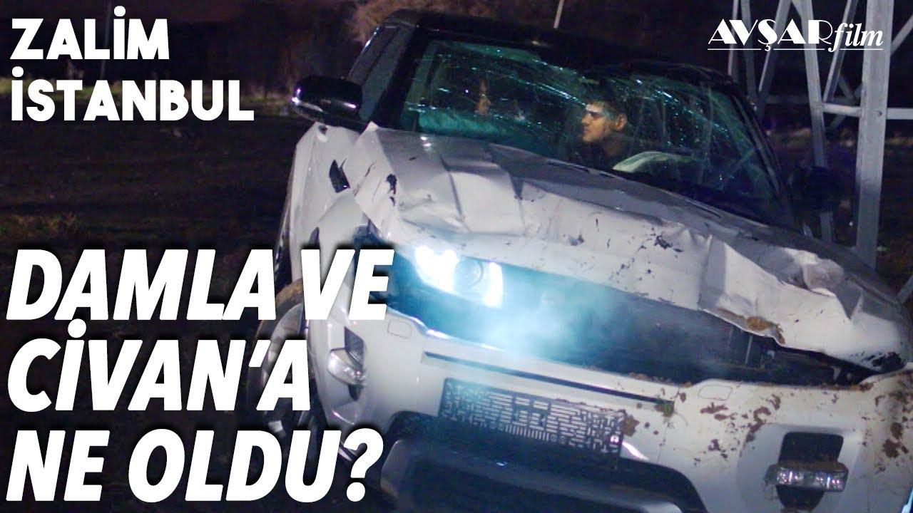 Damla ve Civan'a Kazada Ne Oldu? - Zalim İstanbul 31. Bölüm
