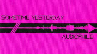 Audiophile (Album) by Sometime Yesterday