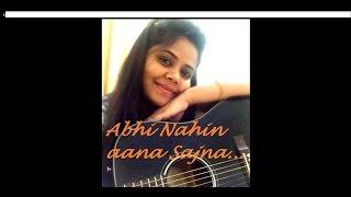 Abhi nahin aana sajna   Cover by Smruti Sahu ft. Vikas Sharma   (Sona Mohapatra)