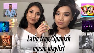 Latin trap/Spanish Music Playlist PART 1