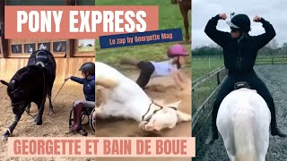 PONY EXPRESS #36 : Georgette et bain de boue !