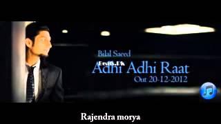 Download Hindi Video Songs - Adhi Adhi Raat Bilal Saeed vs honey singh