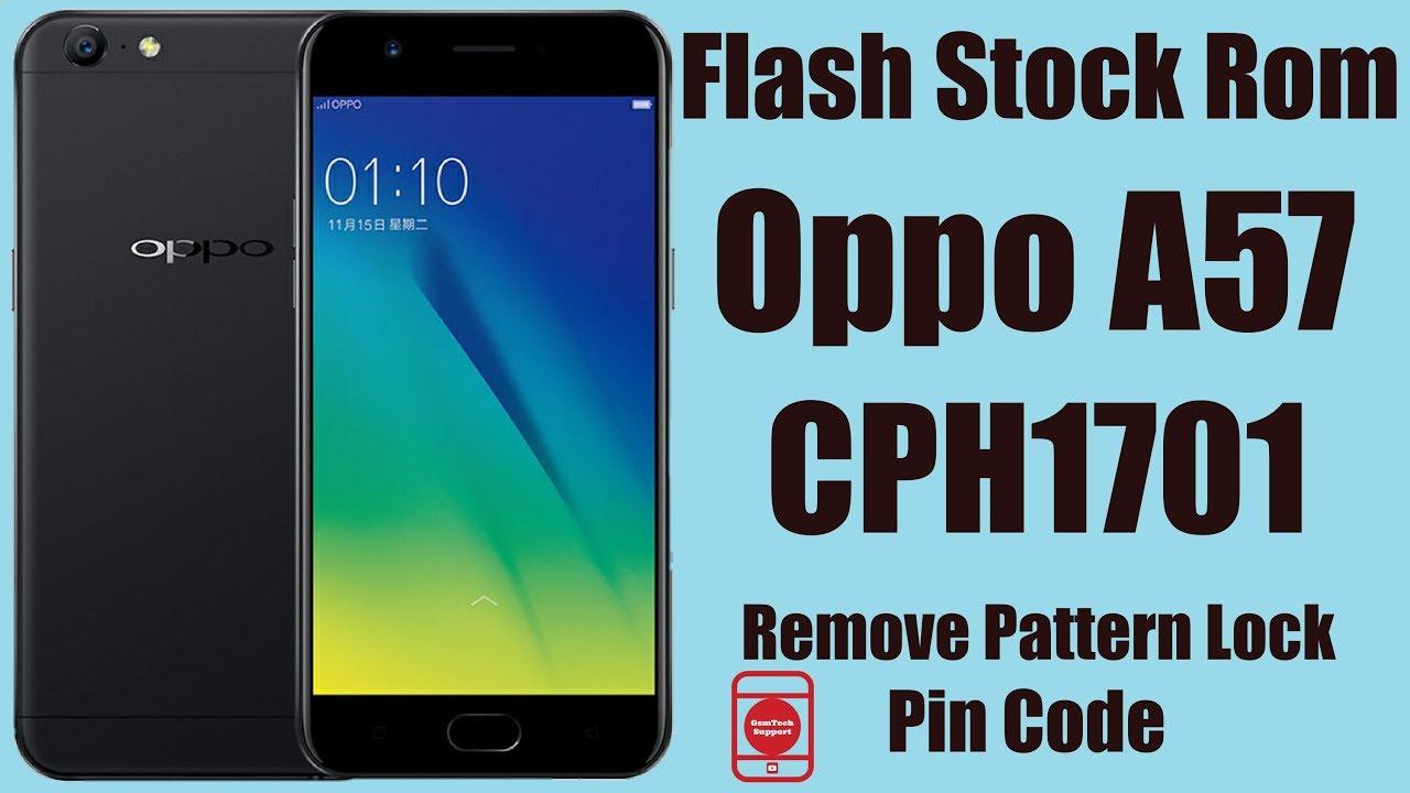 Flash Stock Rom Oppo A57 CPH1701 | Remove Pattern Lock/Pin Code