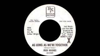 Fred Hughes - As Long As We