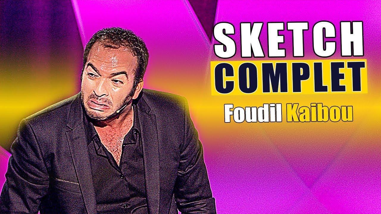 FOUDIL KAIBOU !! SKETCH COMPLET