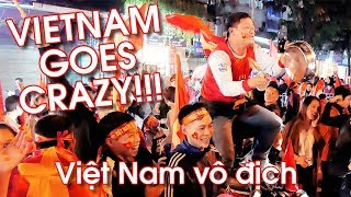 VIETNAM GOES TOTALLY CRAZY After Winning The AFF SUZUKI CUP 2018 - HANOI PARTY!!! | LIFE IN VIETNAM