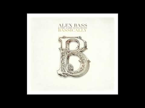 Alex Bass & The Same Song Band - Love What You Do