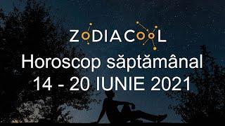 Horoscop saptamana 14-20 Iunie 2021, oferit de ZODIACOOL