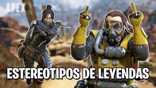ESTEREOTIPOS DE LEYENDAS en Apex Legends