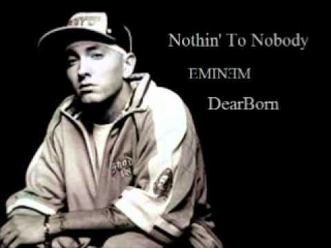 Nothin' to nobody - DearBorn ft. Eminem (sinima)