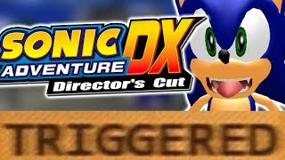 How Sonic Adventure DX TRIGGERS You!